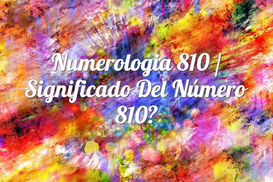 Numerología 810 / Significado del número 810