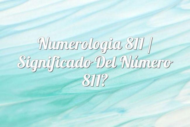 Numerología 811 / Significado del número 811