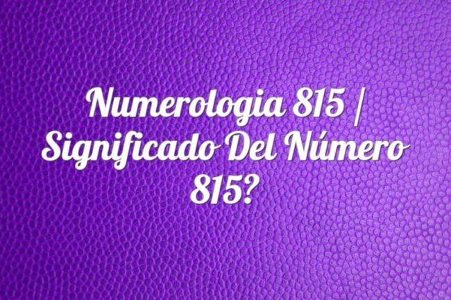 Numerología 815 / Significado del número 815