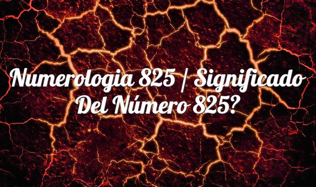 Numerología 825 / Significado del número 825