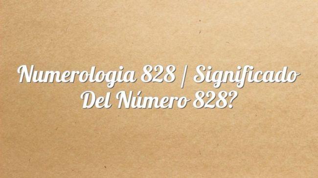 Numerología 828 / Significado del número 828