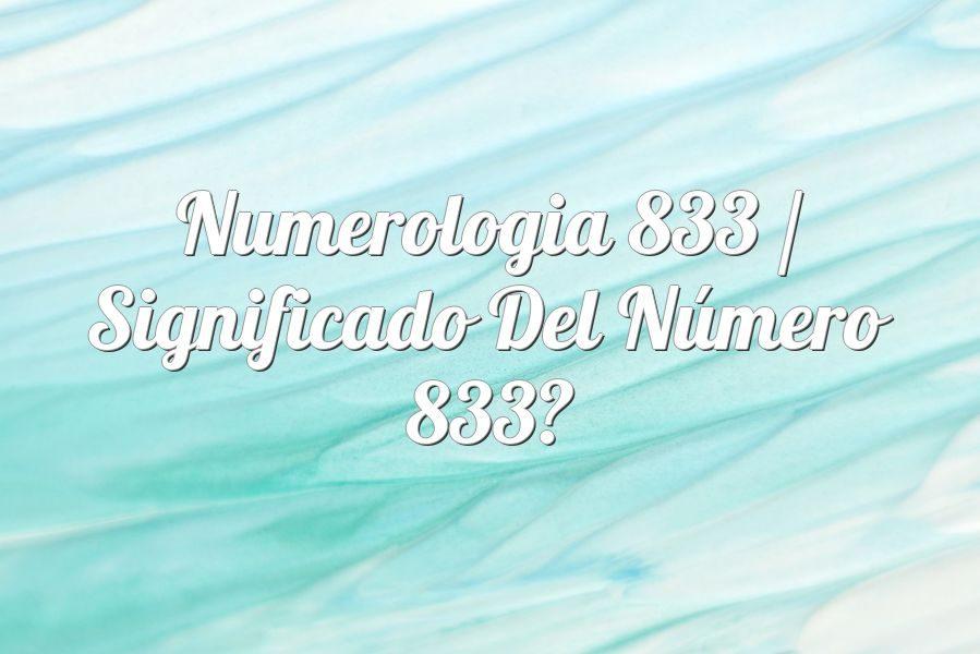 Numerología 833 / Significado del número 833