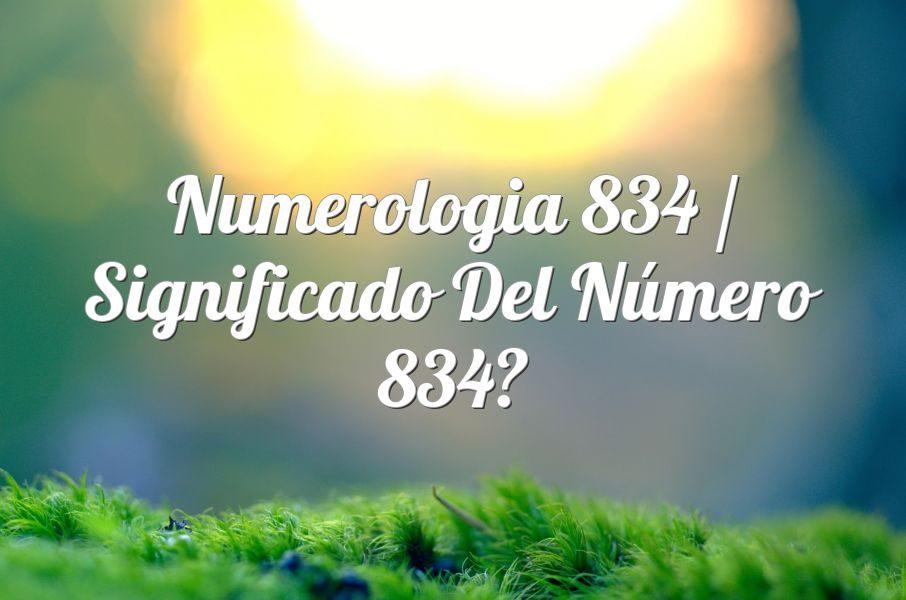 Numerología 834 / Significado del número 834