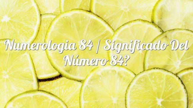Numerología 84 / Significado del número 84