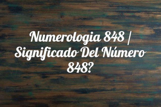 Numerología 848 / Significado del número 848
