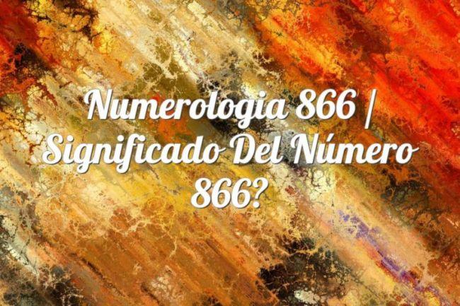 Numerología 866 / Significado del número 866