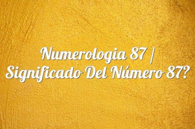 Numerología 87 / Significado del número 87