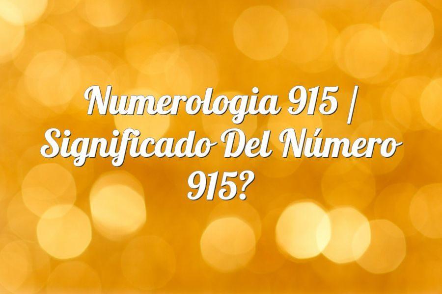Numerología 915 / Significado del número 915