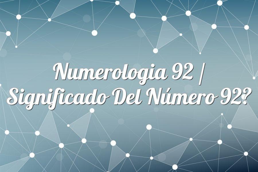 Numerología 92 / Significado del número 92