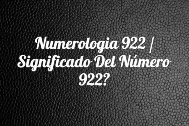 Numerología 922 / Significado del número 922