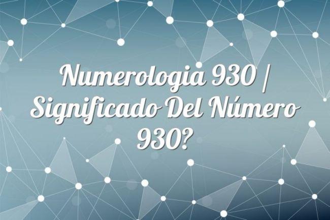 Numerología 930 / Significado del número 930