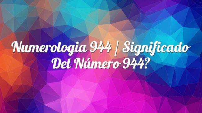 Numerología 944 / Significado del número 944