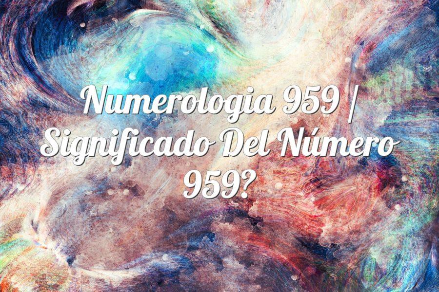 Numerología 959 / Significado del número 959