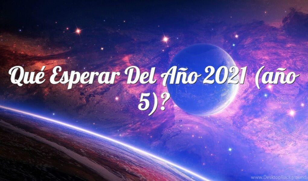 Qué esperar del año 2021 (año 5)