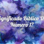 Significado Bíblico del Número 1