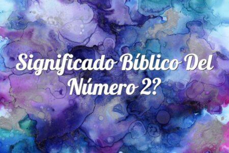 Significado Bíblico del Número 2