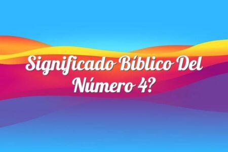 Significado Bíblico del Número 4