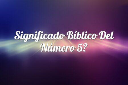 Significado Bíblico del Número 5