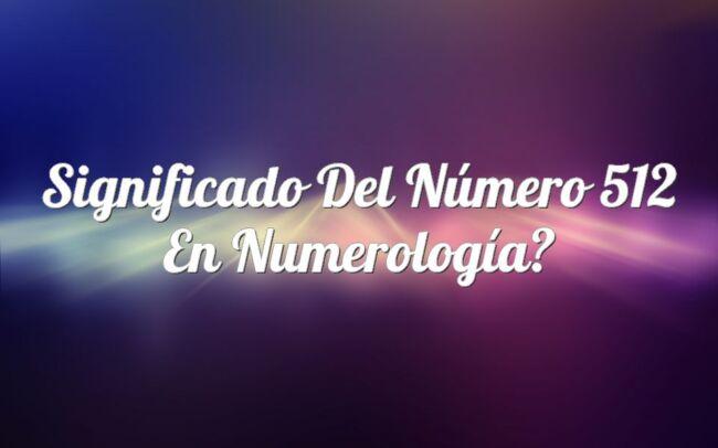Significado del número 512 en numerología