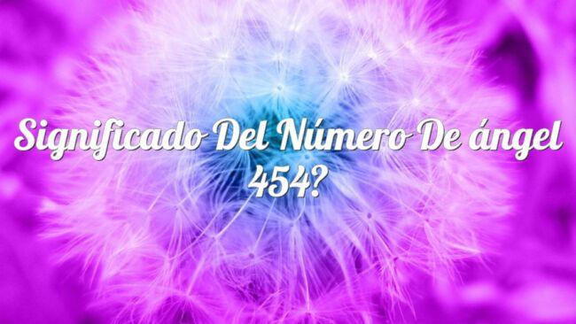 Significado del número de ángel 454