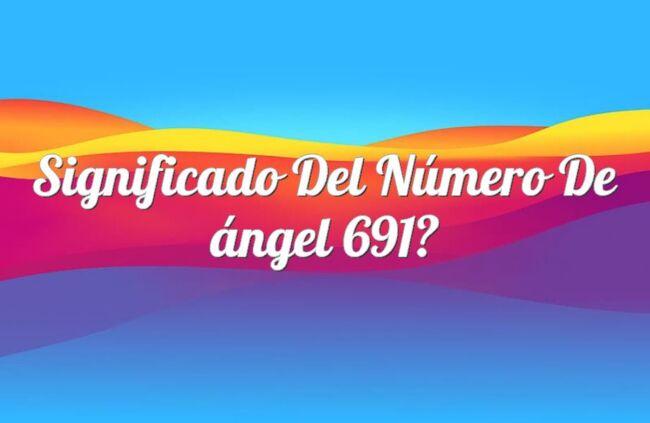 Significado del número de ángel 691