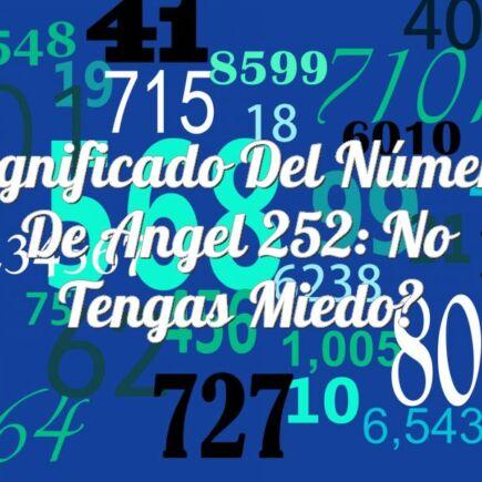 Significado del número de angel 252: No tengas miedo
